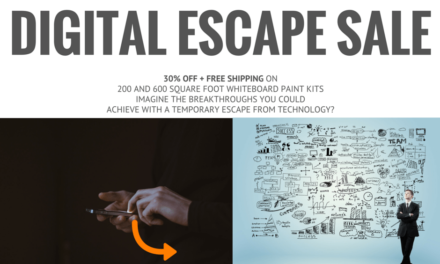 The Digital Escape Sale. 30% Off + Free Shipping on 200 or 600 Square Foot Whiteboard Paint Kits.