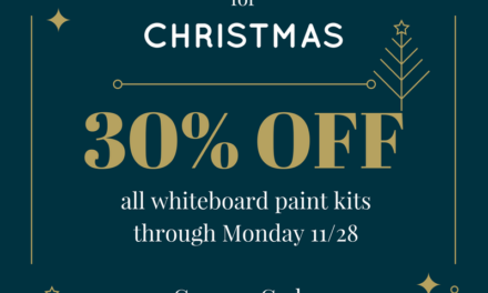 The ReMARKable Holiday Sale – 30% Off Whiteboard Paint Kits!