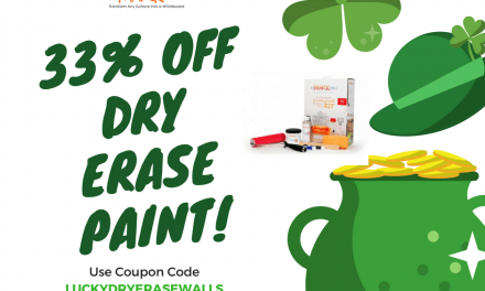 Your Walls' Lucky Day… 33% Off Dry Erase Paint Sale. Happy St. Patrick's Day!
